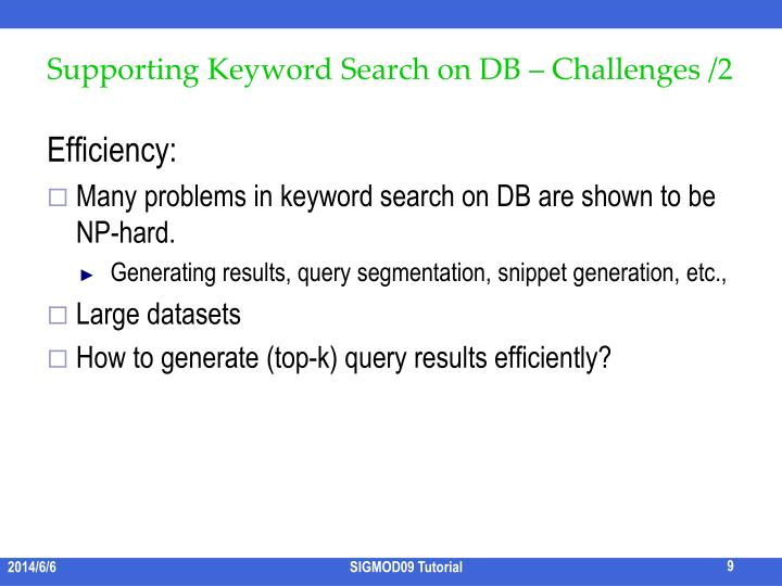Supporting Keyword Search on DB – Challenges /2