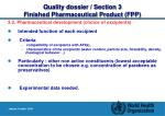 quality dossier section 3 finished pharmaceutical product fpp5