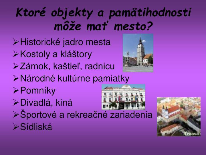 Ktoré objekty a pamätihodnosti môže mať mesto?