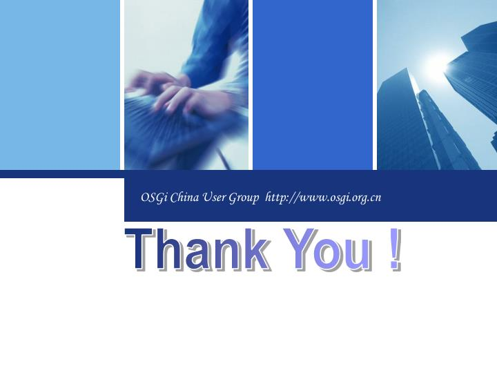 OSGi China User Group  http://www.osgi.org.cn