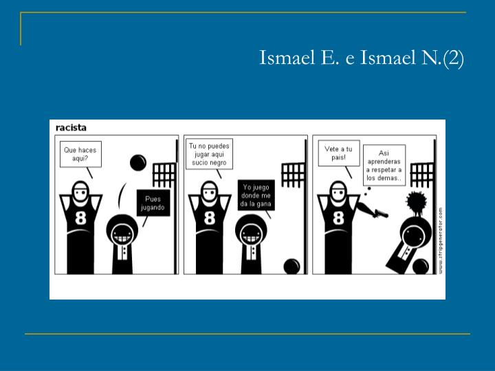Ismael E. e Ismael N.(2)