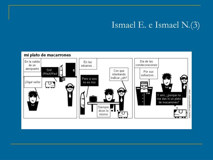 Ismael E. e Ismael N.(3)