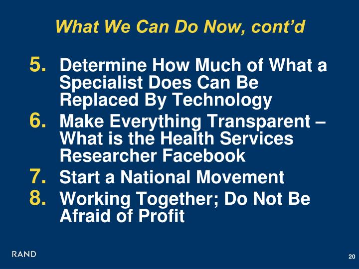 What We Can Do Now, cont'd