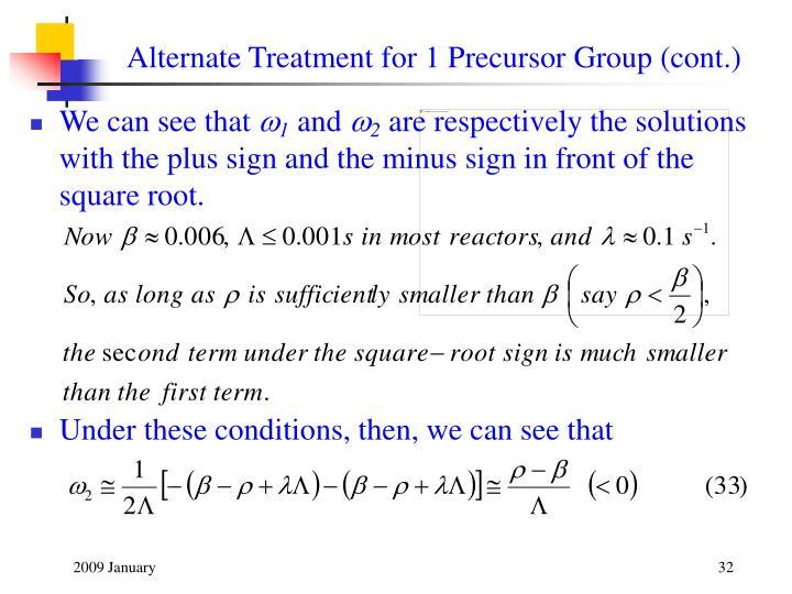 Alternate Treatment for 1 Precursor Group (cont.)