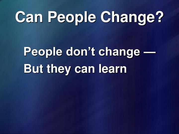 Can People Change?