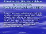 eduskunnan oikeusasiamiehen tarkastusk ynti pitk niemen sairaalassa 3 4 2012