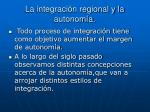 la integraci n regional y la autonom a
