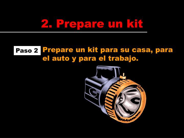 Prepare un kit para su casa, para el auto y para el trabajo.
