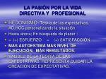 la pasi n por la vida directiva y profesional