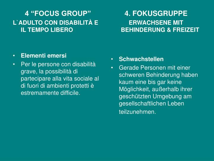 "4 ""FOCUS GROUP"""