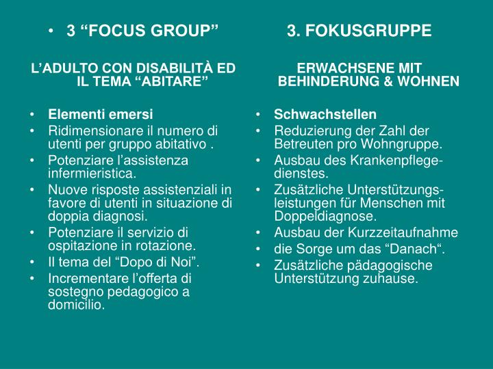 "3 ""FOCUS GROUP"""