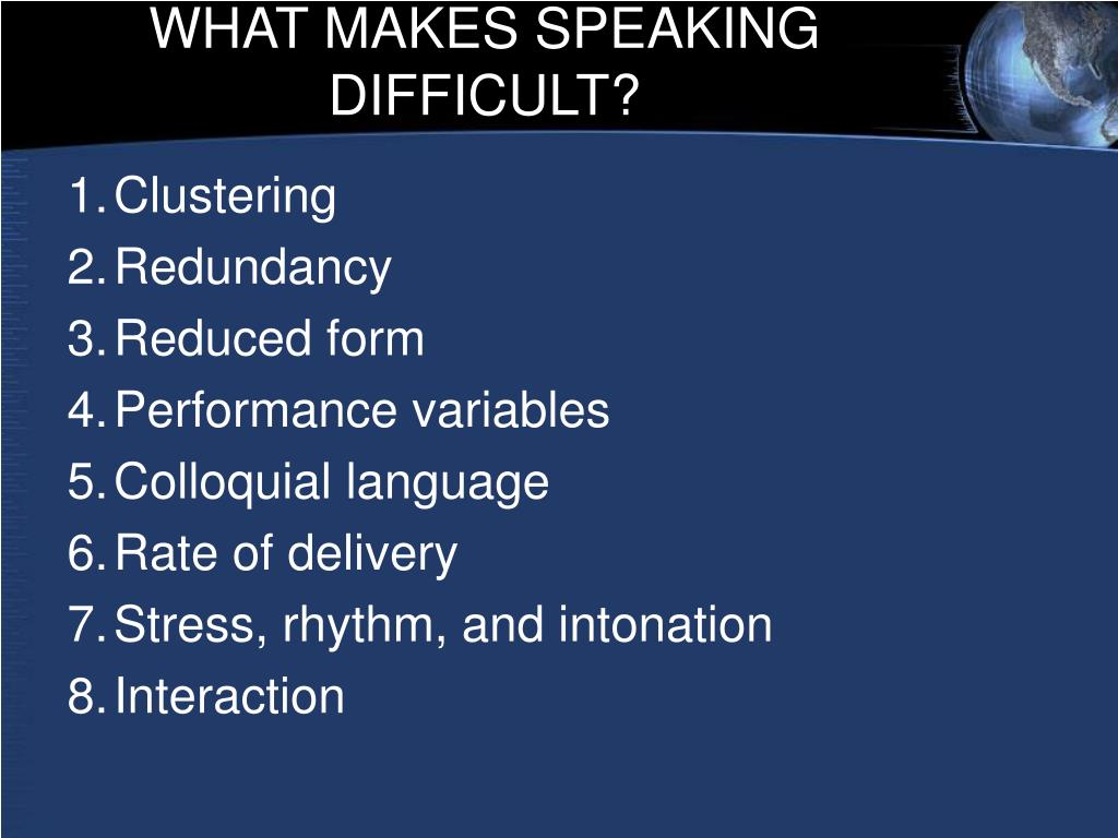 WHAT MAKES SPEAKING DIFFICULT?