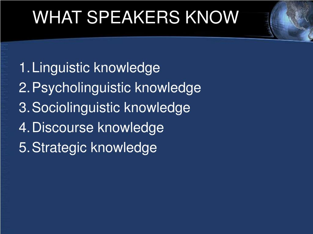 WHAT SPEAKERS KNOW
