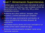 nivel 7 alimentaci n superin tensiva