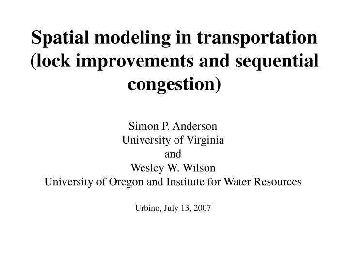 spatial modeling in transportation lock improvements and sequential congestion n.