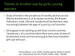 trends in alcohol use by girls young women