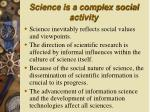 science is a complex social activity