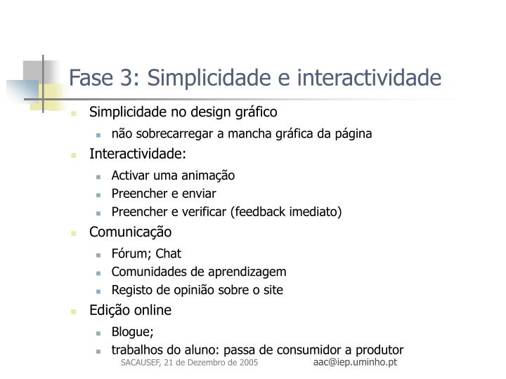 Fase 3: Simplicidade e interactividade