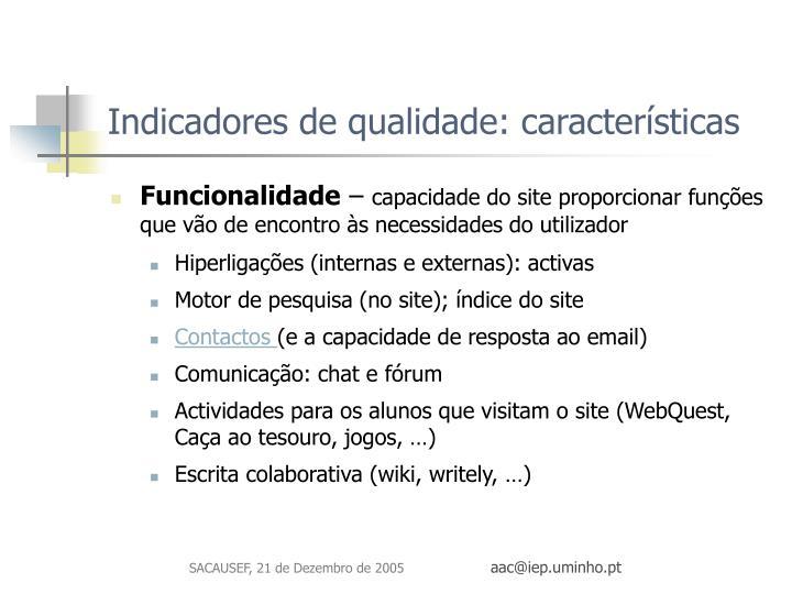Indicadores de qualidade: características