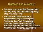distance and proximity