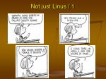 not just linus 1