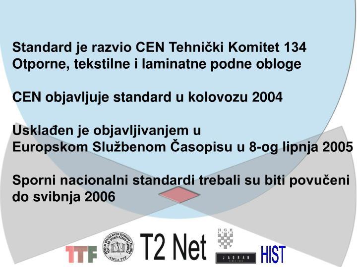 Standard je razvio CEN Tehnički Komitet 134