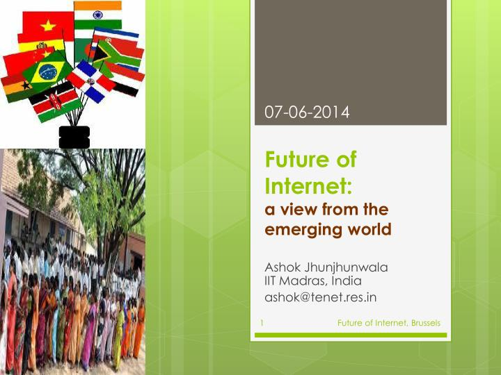 Future of internet a view from the emerging world