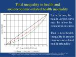 total inequality in health and socioeconomic related health inequality