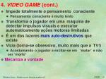 4 video game cont