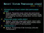 materi sistem pemrosesan sinyal 053431 3 sks