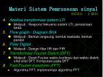 materi sistem pemrosesan sinyal 053431 3 sks1