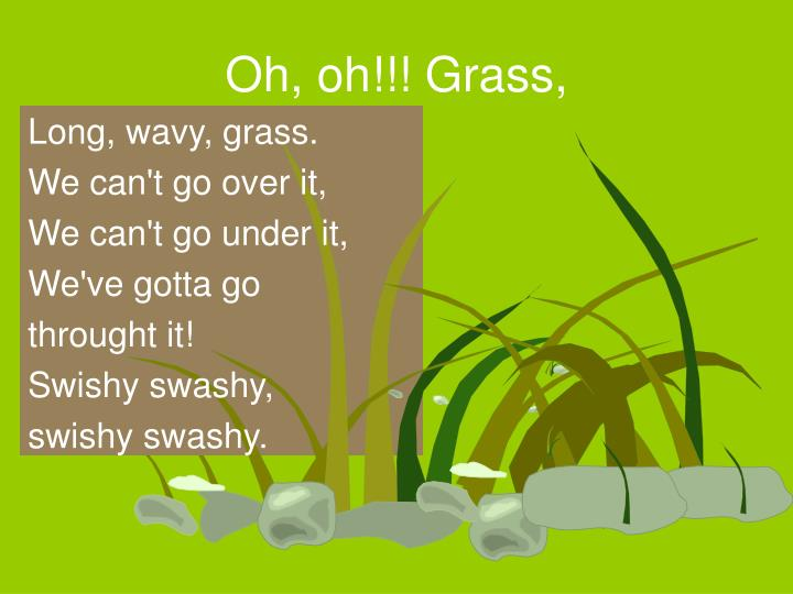 Oh oh grass