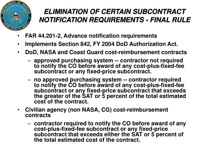 ELIMINATION OF CERTAIN SUBCONTRACT NOTIFICATION REQUIREMENTS - FINAL RULE