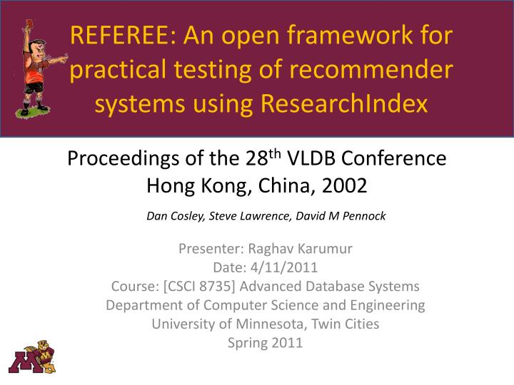 Referee an open framework for practical testing of recommender systems using researchindex