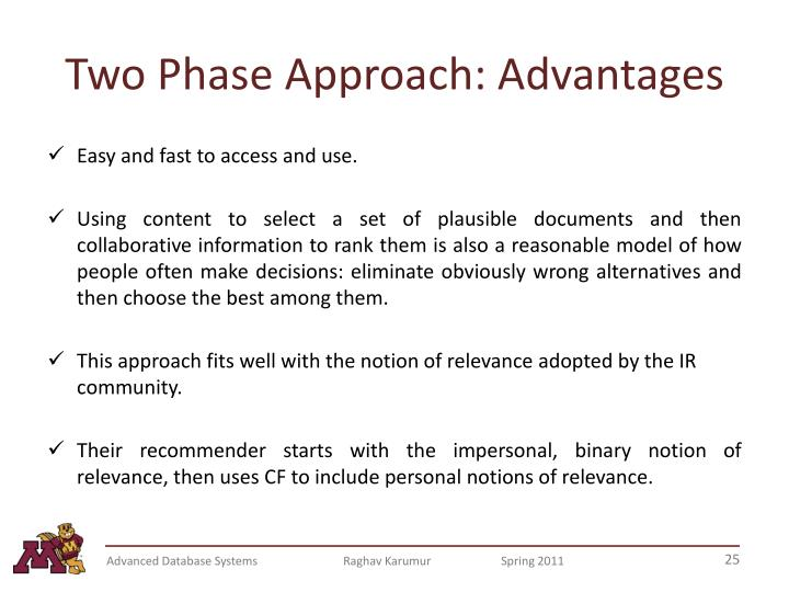 Two Phase Approach: Advantages