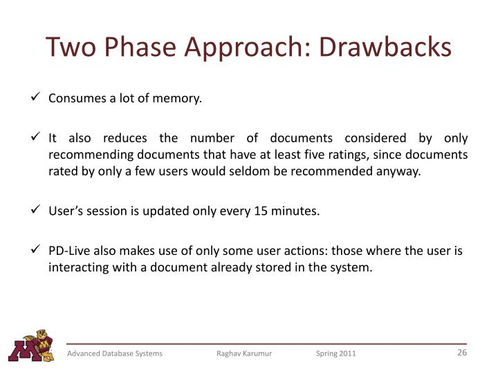 Two Phase Approach: Drawbacks
