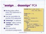 assign deassign pca