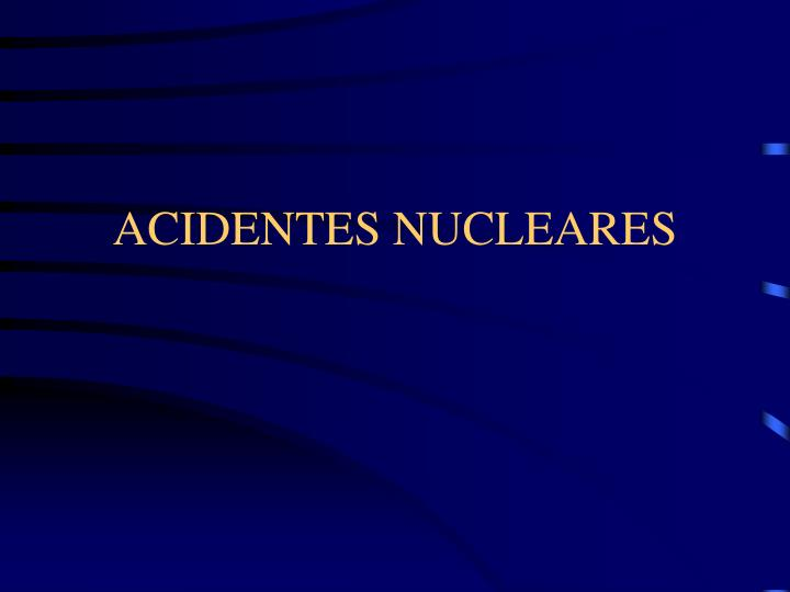 acidentes nucleares n.