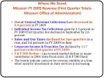 where we stand missouri fy 2009 revenue first quarter totals missouri office of administration