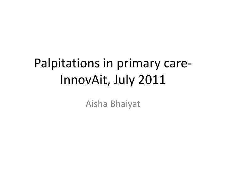 palpitations in primary care innovait july 2011 n.