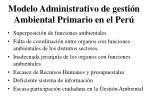 modelo administrativo de gesti n ambiental primario en el per