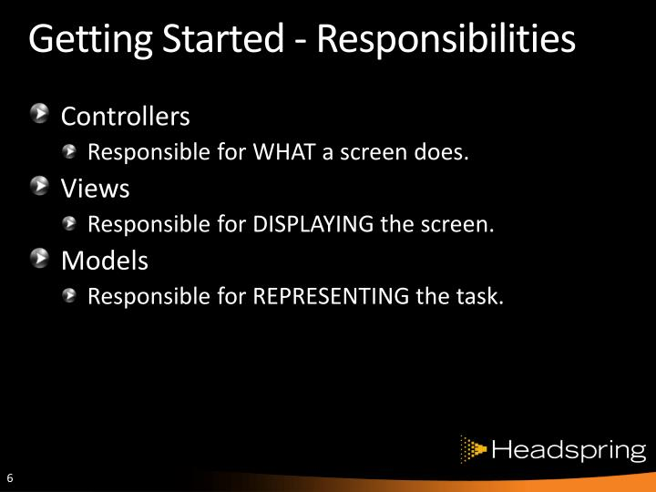 Getting Started - Responsibilities