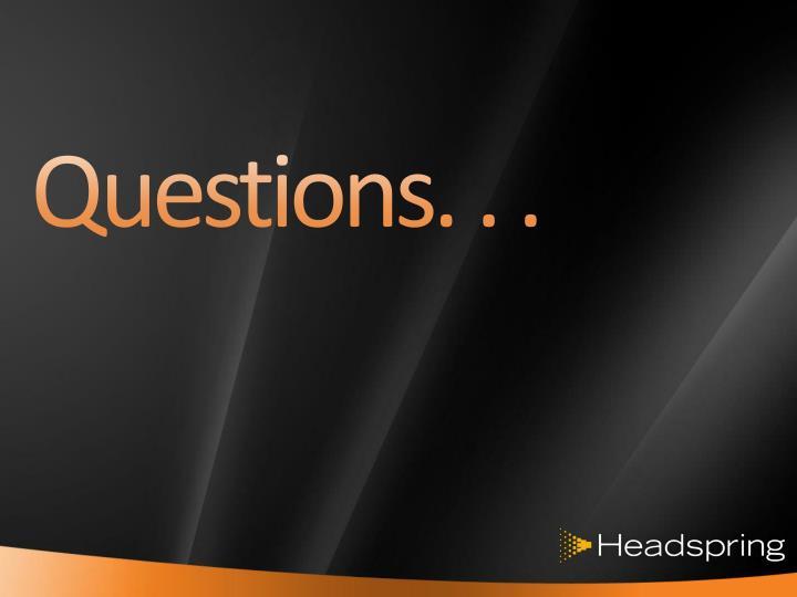 Questions. . .