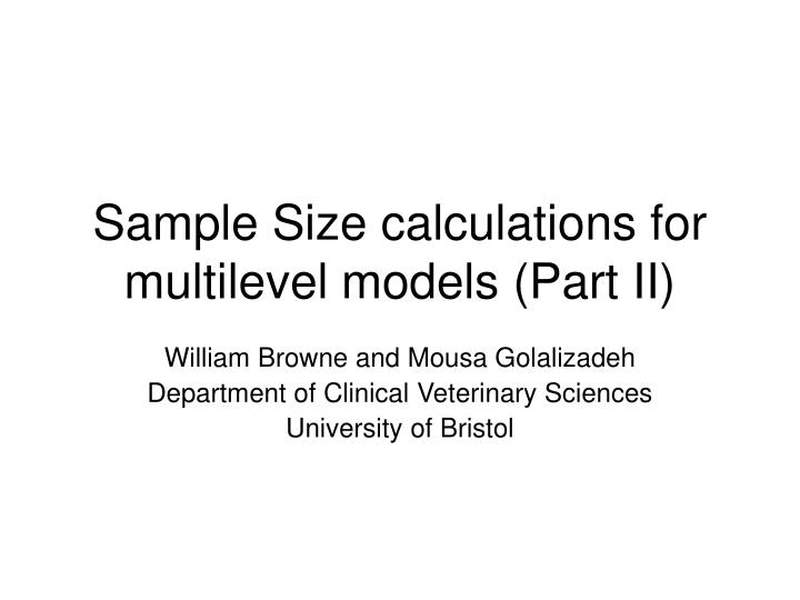 sample size calculations for multilevel models part ii n.