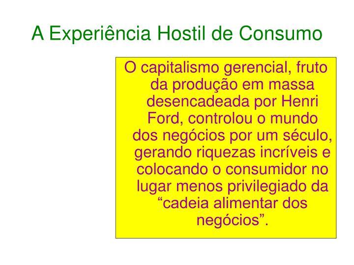 A Experiência Hostil de Consumo