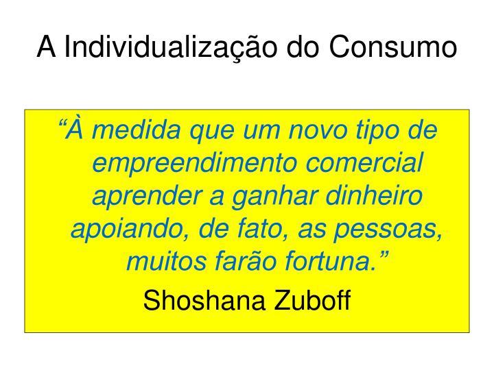 A Individualização do Consumo