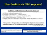 how predictive is ntg response