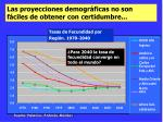 las proyecciones demogr ficas no son f ciles de obtener con certidumbre