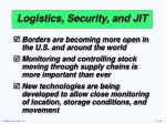logistics security and jit