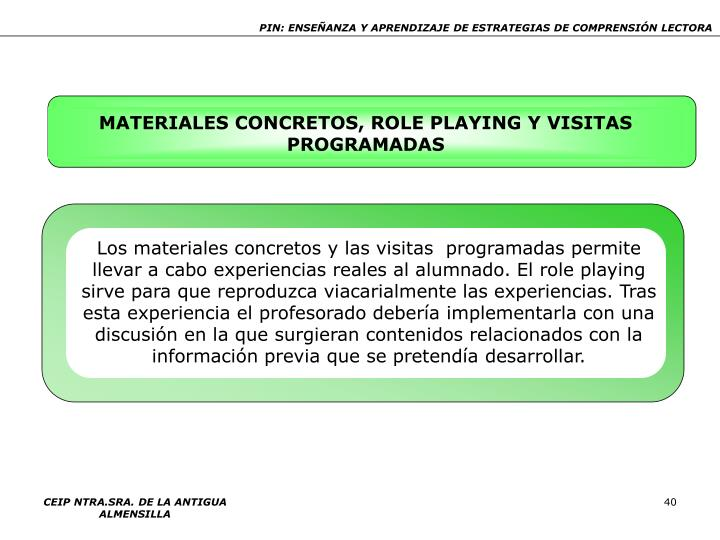 MATERIALES CONCRETOS, ROLE PLAYING Y VISITAS PROGRAMADAS